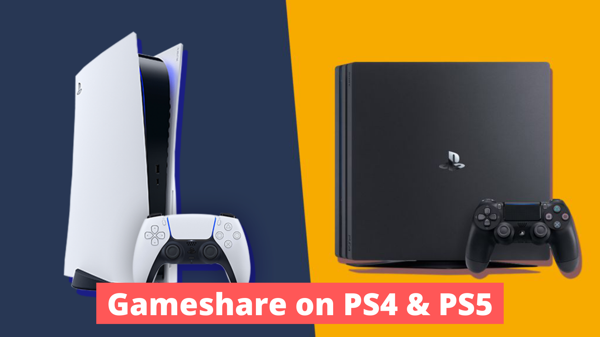 Gameshare on PS4 AND PS5